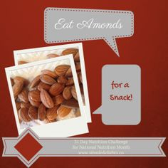Day 10. Have almonds for a snack today!