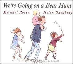 """""""We're Going on a Bear Hunt"""" by Michael Rosen and Helen Oxenbury is always a favourite. My preschoolers often like to re-enact this when we go out for nature walks."""