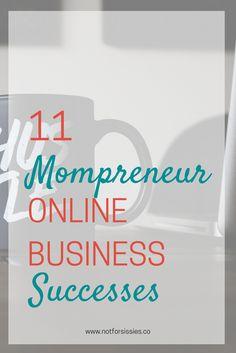 11 Mompreneur Online Business Successes - Pinterest