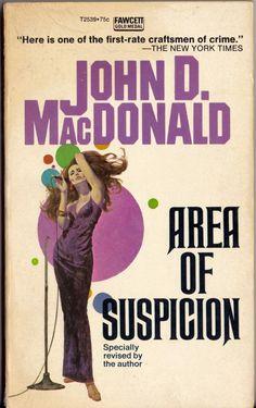 John D. MacDonald, Area of Suspicion (New York: Fawcett, n.d.), with cover art by Robert McGinnis