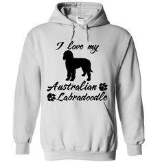 I love my Australian Labradoodle T Shirts, Hoodies. Check price ==► https://www.sunfrog.com/Pets/I-love-my-Australian-Labradoodle-6421-White-Hoodie.html?41382 $39