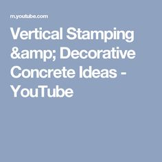 Vertical Stamping & Decorative Concrete Ideas - YouTube