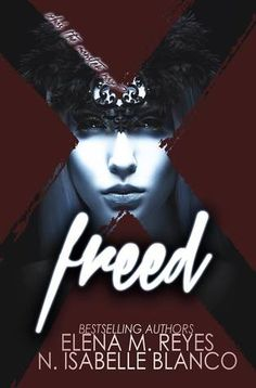Freed by Elena M. Reyes Reviewed By Beckie Bookworm. https://www.facebook.com/beckiebookworm/ www.beckiebookworm.com