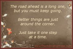 Take it slowly but surely!!!