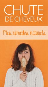 LA CHUTE DE CHEVEUX - MES REMEDES NATURELS - Aux petites merveilles