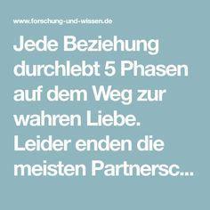 Jede Beziehung durchlebt 5 Phasen auf dem Weg zur wahren Liebe. Leider enden die meisten Partnerschaften bereits in der 3. Phase.