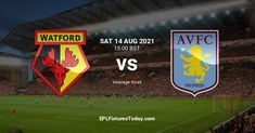 English Premier League, Premier League Fixtures, International Champions Cup, Match Highlights, Aston Villa, Watford, Europa League, Fa Cup