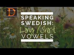A simple explanation of how the letter O is pronounced in Swedish. There are a short and a long version of all Swedish vowels, and how they are used is very ...