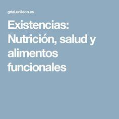 Existencias: Nutrición, salud y alimentos funcionales