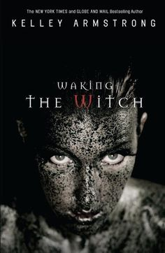 Waking The Witch: Otherworld Series #11 By Kelley Armstrong  2010