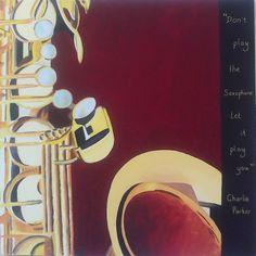 Charlie Parker's Advice Acrylics on Canvas