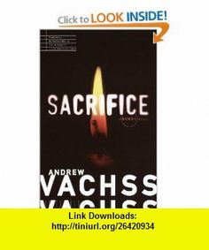 Sacrifice (9780679764106) Andrew Vachss , ISBN-10: 0679764100  , ISBN-13: 978-0679764106 ,  , tutorials , pdf , ebook , torrent , downloads , rapidshare , filesonic , hotfile , megaupload , fileserve
