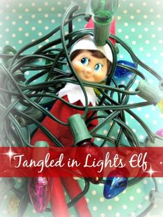 Tangled in Lights Elf! Creative and FUN Elf on the Shelf Ideas for Christmas!