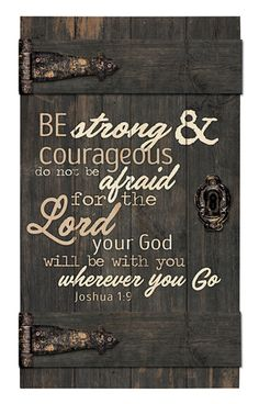 Be Strong & Courageous Brown Distressed 14 x 24 Inch Solid Pine Wood Barn Door Wall Plaque Sign Wood Signs Sayings, Sign Quotes, Wood Pallet Signs, Wooden Signs, Diy Wood Projects, Wood Crafts, Diy Crafts, Wood Barn Door, Rustic Doors