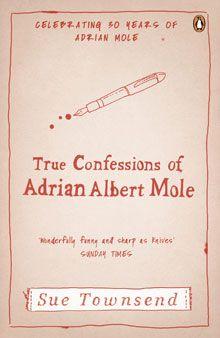 True Confessions of Adrian Albert Mole - Sue Townsend - Complete Adrian Mole, Penguin Books Uk, True Confessions, Fiction Books, Self Help, Book Worms, Audio Books, My Books, At Least
