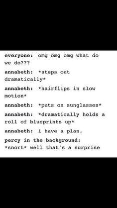 Annabeth: *throws blueprint at Percy* Percy: OW! Percy Jackson Memes, Percy Jackson Books, Percy Jackson Fandom, Percy And Annabeth, Annabeth Chase, Solangelo, Percabeth, Saga, Tio Rick