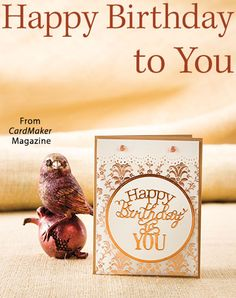 Happy Birthday to You from the Autumn 2016 issue of CardMaker Magazine. Order a digital copy here: https://www.anniescatalog.com/detail.html?prod_id=132520