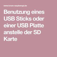 Benutzung eines USB Sticks oder einer USB Platte anstelle der SD Karte