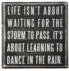 when life gives you struggles you dance in the rain with your unbrella | Dance in the Rain Box Sign | Shop entertainment | Kaboodle