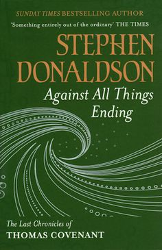 Herunterladen oder Online Lesen Against All Things Ending Kostenlos Buch PDF/ePub - Stephen R. Donaldson, Stephen Donaldson returns to the internationally bestselling story of Thomas Covenant and The Land in this awesome,. Alternate Worlds, Isaac Asimov, Cool Books, Fantasy Books, End Of The World, The Covenant, Fiction Books, So Little Time, The Ordinary