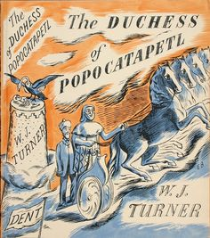 """The Duchess of Popocatapetl"" by W. J. Turner. Cover illustration by Edward Bawden"