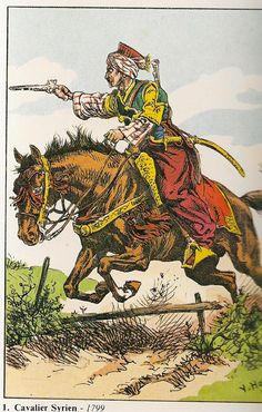 French; Syrian Cavalry,1799. One of the fore runners of the Mameluks of Napoleon's Imperial Guard