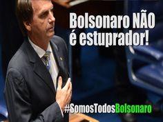 Bolsonaro não é estuprador! #SomosTodosBolsonaro