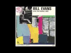 Bill Evans - Live in Paris vol. I-II-III (1972 Full Album) - YouTube