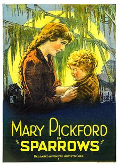 Produced by and starring Mary Pickford, Sparrows was a 1926 silent film.  It was a success at the box office. It was also a critical success and it available on home video.