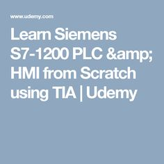 Learn Siemens S7-1200 PLC & HMI from Scratch using TIA | Udemy