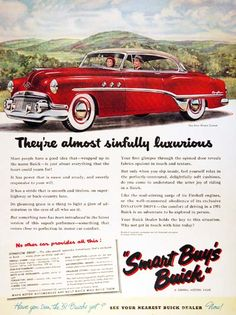 1951 Buick Riviera Custom vintage ad. They're almost sinfully luxurious. Equipped with Dyna-flow Drive and Fireball Power! Smart buys Buick!