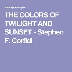 THE COLORS OF TWILIGHT AND SUNSET - Stephen F. Corfidi