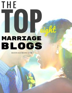 Top Eight Marriage Blogs You'll Love by MarriageMore.com