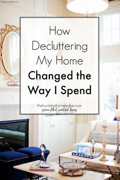 How Decluttering my Home Changed the Way I Spend! I thought that I was already pretty careful about how I used money, but after simplifying my home my perspective on spending changed completely. I now spend much differently than I used to, and in the process, I've saved a lot of money!