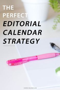 The Perfect Editorial Calendar Strategy | Wonder Forest
