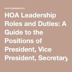 HOA Leadership Roles and Duties: A Guide to the Positions of President, Vice President, Secretary, Treasurer, and Board Member in Condo and Homeowners Associations