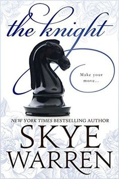 Book Blitz + Excerpt & Giveaway: The Knight by Skye Warren | Booklovers For Life