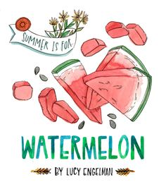 Summer is for Watermelon // Lucy engelman