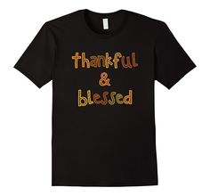 Thankful And Blessed Thanksgiving T-Shirt