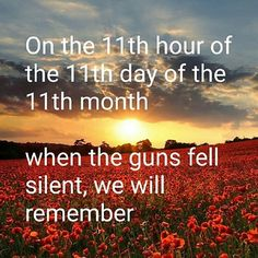 Armistice Day At a.m on November,in the UK, the nation stops to pause for two minutes of silence to remember and/or pray for those who died in World War I and all subsequent conflicts. Remembrance Day Pictures, Remembrance Day Quotes, Remembrance Day Activities, Remembrance Poppy, Veterans Day 2019, Veterans Day Thank You, Veterans Day Quotes, Usmc Quotes, The 11th Hour