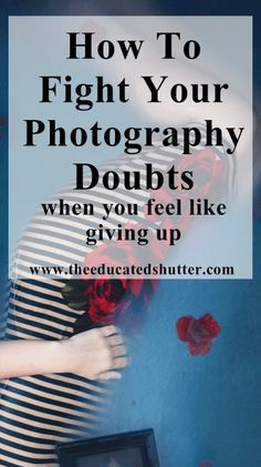 I've had my share of photography doubts. Are my images any good? Am I wasting my time? It can be hard to snap out of. Want to know how I get back on track, deal with criticism, and conquer my photography doubts? | The Educated Shutter