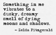 dreamy smell of dying moons and shadows//