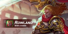 What do you think of Rowland? Let us know in today's Hero Feedback Post!