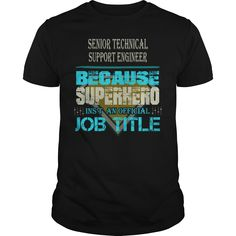 SENIOR TECHNICAL SUPPORT ENGINEER BECAUSE SUPERHERO IS NOT AN ACTUAL JOB TITLE T-SHIRT, HOODIE==►►CLICK TO ORDER SHIRT NOW #senior #technical #support #engineer #CareerTshirt #Careershirt #SunfrogTshirts #Sunfrogshirts #shirts #tshirt #tshirts #hoodies #hoodie #sweatshirt #fashion #style