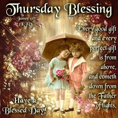 Thursday Blessing.. Have a Blessed Day!