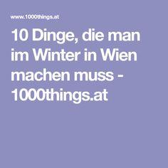 10 Dinge, die man im Winter in Wien machen muss - 1000things.at Vienna, Travel, Heavens, Do Your Thing, Viajes, Traveling, Trips, Tourism