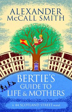 Alexander McCall Smith » Bertie's Guide to Life and Mothers