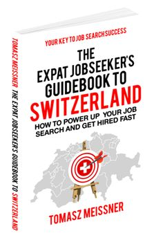 The Expat Jobseeker's Guidebook To Switzerland