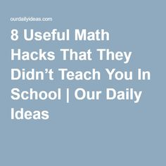 8 Useful Math Hacks That They Didn't Teach You In School | Our Daily Ideas