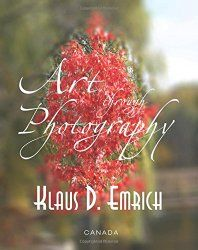 Art through Photography Book Cover: © photo by Klaus D. Emrich - courtesy of Von Der Alps Publishing Corporation CANADA Book Photography, Buy Art, Alps, Photographers, Poetry, Walmart, Canada, Artists, Amazon